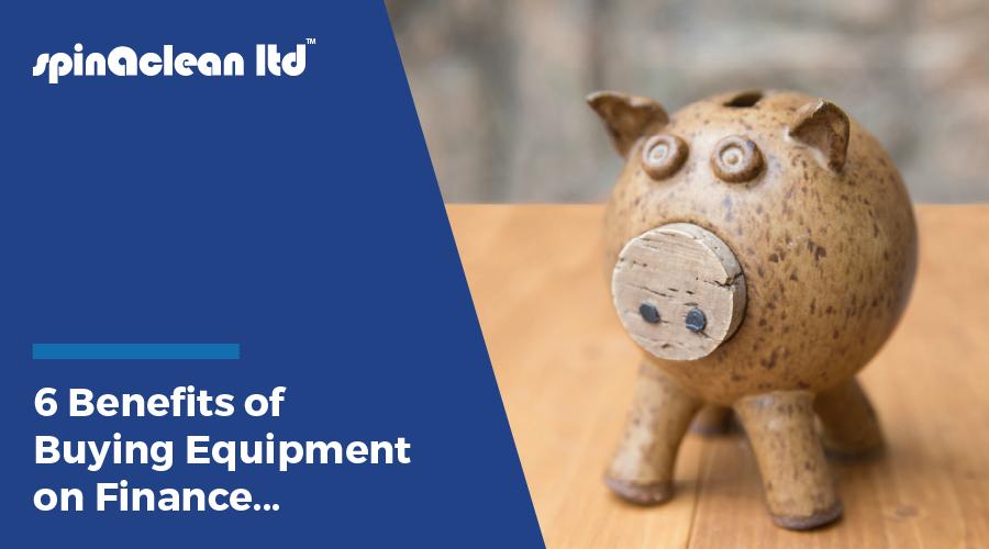 6 Benefits of Buying Equipment on Finance: